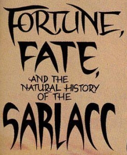 Fortune, Fate, and the Natural History of the Sarlacc.jpg
